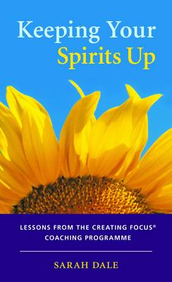 Keeping Your Spirits Up: Lessons from the Creating Focus Coaching Programme