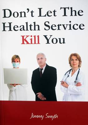 Don't Let the Health Service Kill You