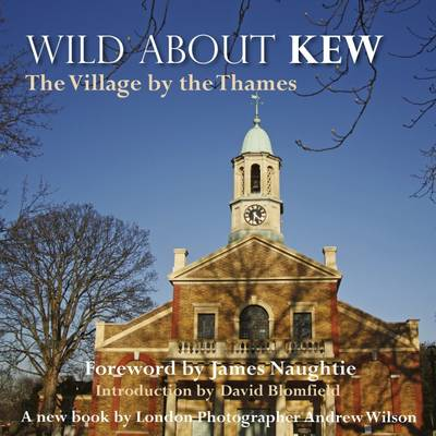 Wild About Kew: The Village by the Thames