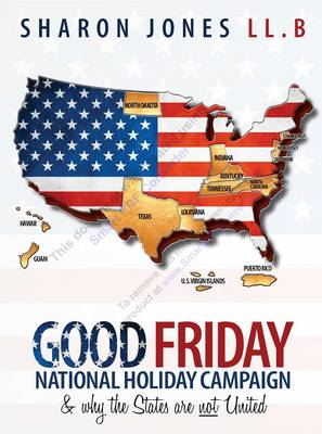 The Good Friday National Holiday Campaign & Why the States are Not United