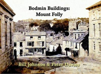 Bodmin Buildings: Mount Folly