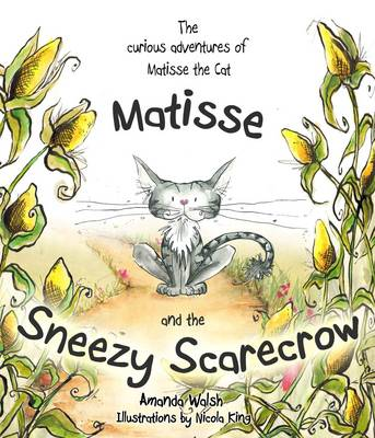 The Curious Adventures of Matisse the Cat: Matisse and the Sneezy Scarecrow