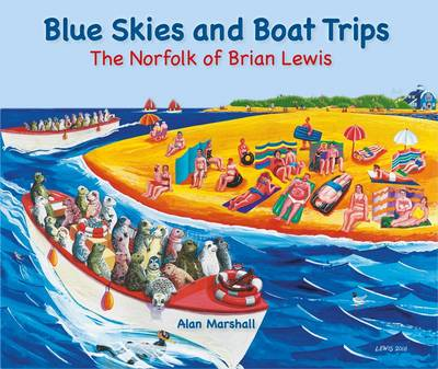 Blue Skies and Boat Trips: The Norfolk of Brian Lewis