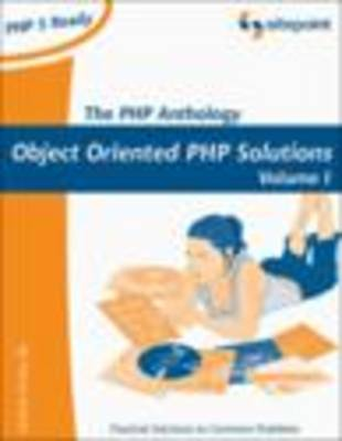 The PHP Anthology: Volume 1: Foundations