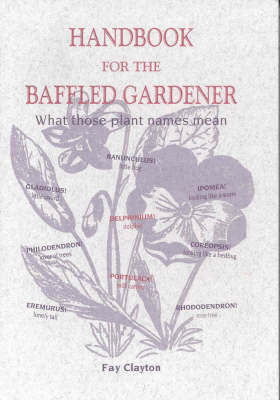 Handbook for the Baffled Gardener: What Those Plant Names Mean