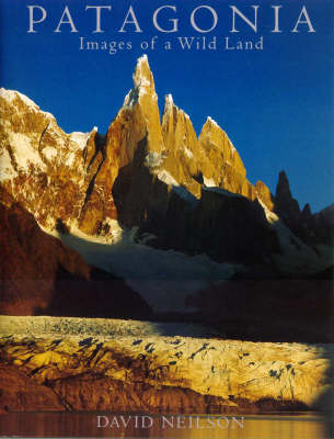 Patagonia: Images of a Wild Land