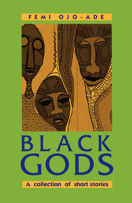 Black Gods: A Collection of Short Stories