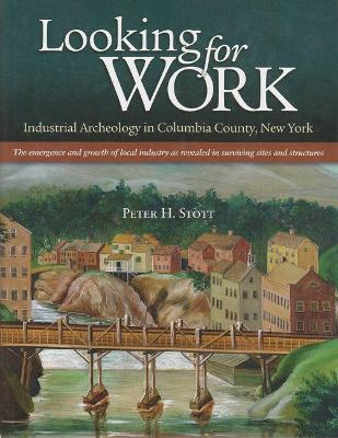 Looking for Work: Industrial Archeology in Columbia County, New York