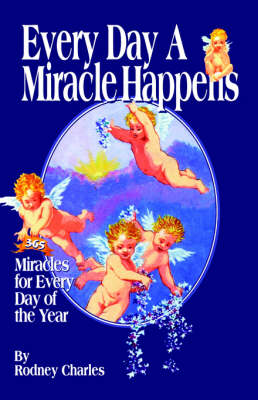 Every Day a Miracle Happens: Collection of Miracles from Around the World