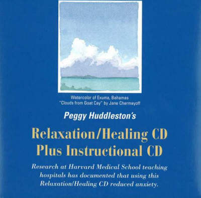 Peggy Huddleston's Relaxation/Healing CD Plus Instructional CD