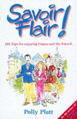 Savoir-Flair: Two Hundred and Eleven Tips for Enjoying France and the French