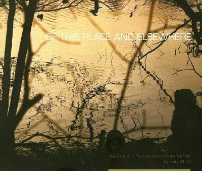 Of This Place and Elsewhere: The Films and Photography of Peter Mettler