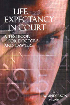 Life Expectancy in Court: A Textbook for Doctors & Lawyers