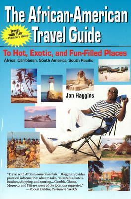The African-American Travel Guide: To Hot, Exotic, and Fun-Filled Places