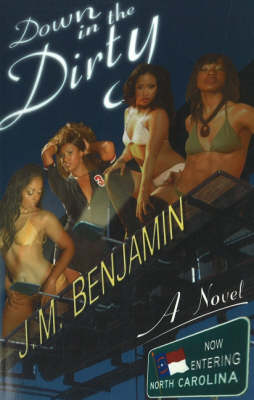 Down in the Dirty: A Novel