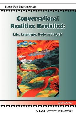 Conversational Realities Revisited: Life, Language, Body and World