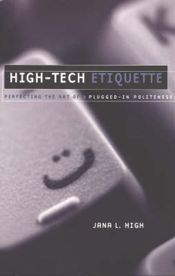 High-Tech Etiquette: Perfecting the Art of Plugged-in-Politeness