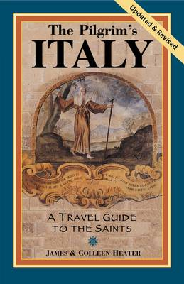 Pilgrim'S Italy: A Travel Guide to the Saints