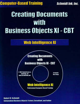 Creating Documents with Business Objects XI - CBT: Web Intelligence XI