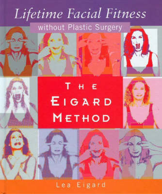 The Eigard Method: Lifetime Facial Fitness without Plastic Surgery