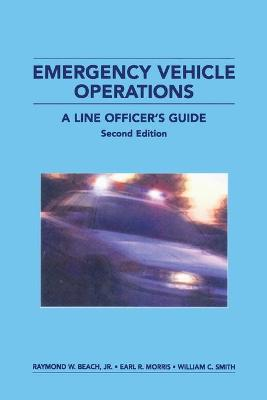 Emergency Vehicle Operations: A Line Officer's Guide, Second Edtion