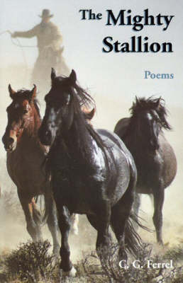 Mighty Stallion: And Other Poems