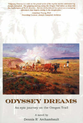 Odyssey Dreams: An Epic Journey on the Oregon Trail