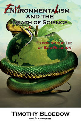 Environmentalism and the Death of Science