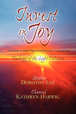 Invest in Joy: A Journey to Inner Peace and Personal Empowerment