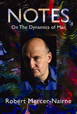 Notes on the Dynamics of Man