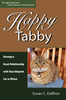 Happy Tabby: Develop a Great Relationship with Your Adopted Cat or Kitten