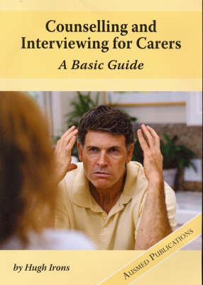 Counselling and Interviewing for Carers: A Basic Guide