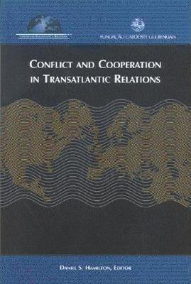 Conflict and Cooperation in Transatlantic Relations