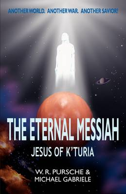 The Eternal Messiah: Jesus of K'Turia