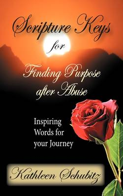 Scripture Keys for Finding Purpose After Abuse