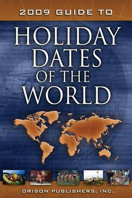 2009 Guide to Holiday Dates of the World