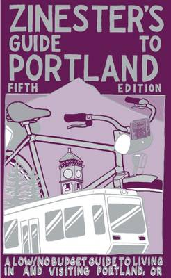 Zinester's Guide To Portland: 5th Edition