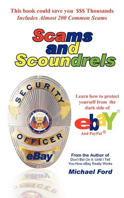 Scams and Scoundrels: Protect Yourself From The Dark Side of EBay and PayPal
