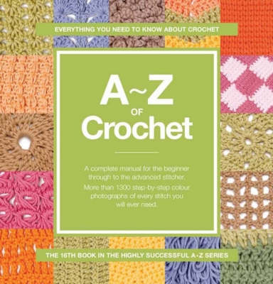 A-Z of Crochet: Everything You Need to Know About Crochet