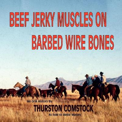 Beef Jerky Muscles on Barbed Wire Bones