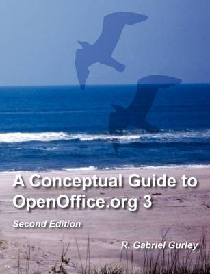 A Conceptual Guide to OpenOffice.Org 3: Second Edition