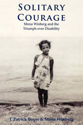 Solitary Courage: Mona Winberg and the Triumph over Disability