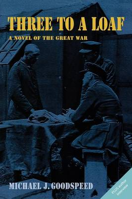 Three to a Loaf: A Novel of the Great War
