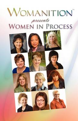 Womanition Presents Women in Process