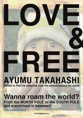 Love & Free: Words & Photos Collected from the Streets Around the World