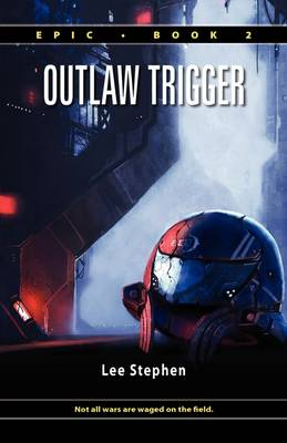Epic 2: Outlaw Trigger