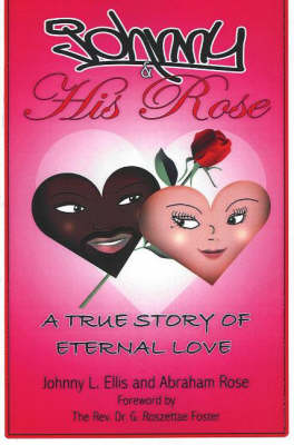 Johnny and His Rose: A True Story of Eternal Love
