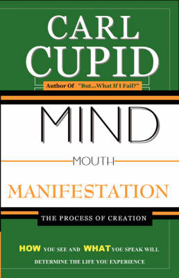 Mind Mouth Manifestation: The Process of Creation