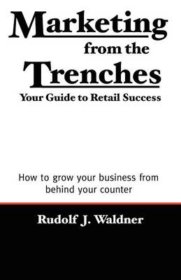 Marketing from the Trenches: Your Guide to Retail Success