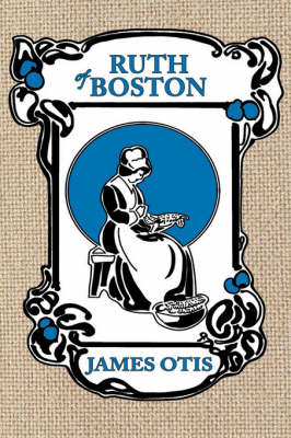 Ruth of Boston: A Story of the Massachusetts Bay Colony